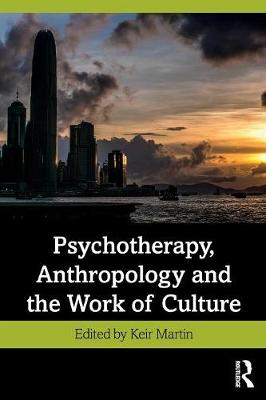 Psychotherapy, Anthropology and the Work of Culture (Paperback)