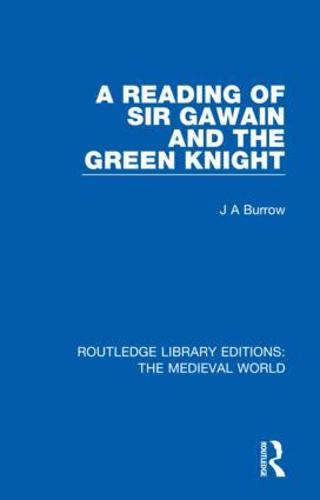 A Reading of Sir Gawain and the Green Knight - Routledge Library Editions: The Medieval World 5 (Hardback)