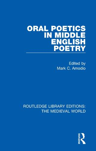 Oral Poetics in Middle English Poetry - Routledge Library Editions: The Medieval World 3 (Hardback)