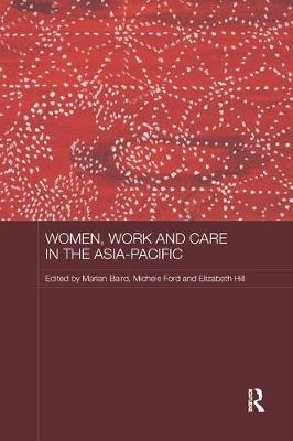 Women, Work and Care in the Asia-Pacific - ASAA Women in Asia Series (Paperback)