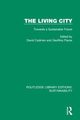 The Living City: Towards a Sustainable Future - Routledge Library Editions: Sustainability 2 (Hardback)