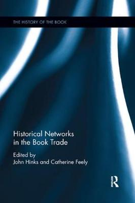 Historical Networks in the Book Trade - The History of the Book (Paperback)
