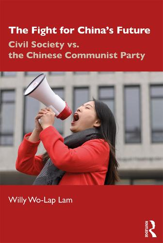 The Fight for China's Future: Civil Society vs. the Chinese Communist Party (Paperback)