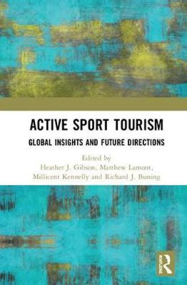 Active Sport Tourism: Global Insights and Future Directions (Hardback)