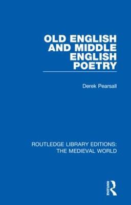 Old English and Middle English Poetry - Routledge Library Editions: The Medieval World 39 (Hardback)