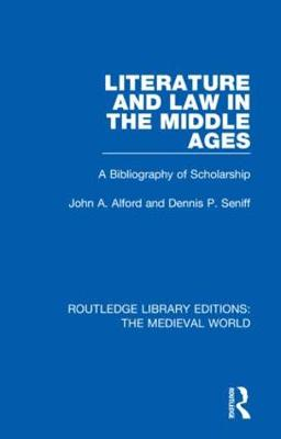 Literature and Law in the Middle Ages: A Bibliography of Scholarship - Routledge Library Editions: The Medieval World 1 (Hardback)