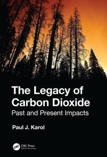The Legacy of Carbon Dioxide: Past and Present Impacts (Paperback)