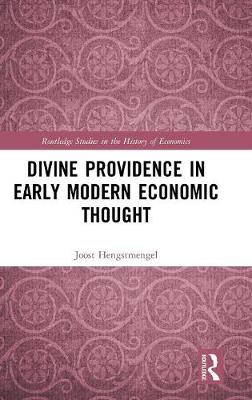 Divine Providence in Early Modern Economic Thought - Routledge Studies in the History of Economics (Hardback)