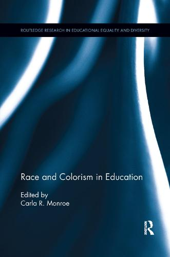 Race and Colorism in Education - Routledge Research in Educational Equality and Diversity (Paperback)