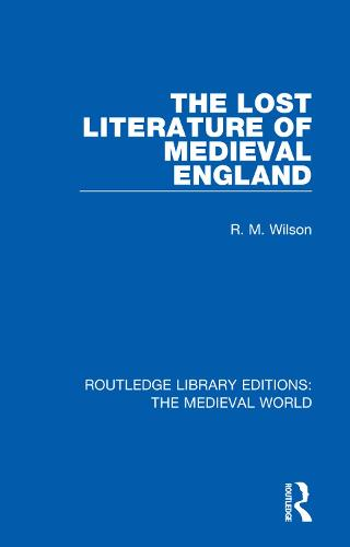 The Lost Literature of Medieval England - Routledge Library Editions: The Medieval World 54 (Hardback)