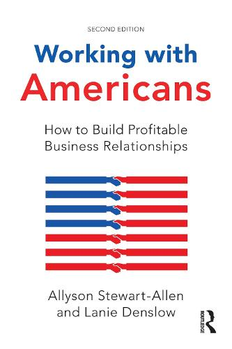 Working with Americans: How to Build Profitable Business Relationships (Hardback)