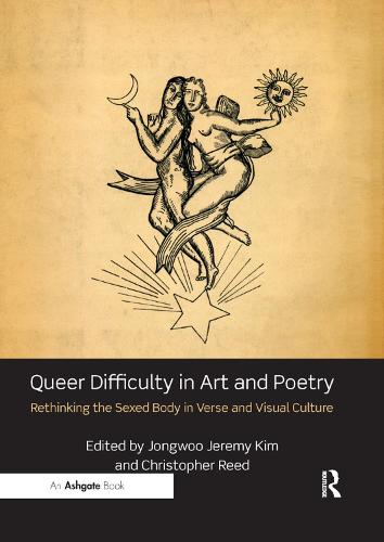 Queer Difficulty in Art and Poetry: Rethinking the Sexed Body in Verse and Visual Culture (Paperback)