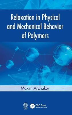 Relaxation in Physical and Mechanical Behavior of Polymers (Hardback)