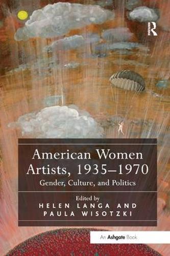 American Women Artists, 1935-1970: Gender, Culture, and Politics (Paperback)