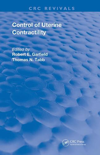 Control of Uterine Contractility - Routledge Revivals (Hardback)
