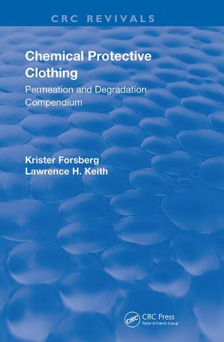 Chemical Protective Clothing: Permeation and Degradation Compendium - Routledge Revivals (Hardback)