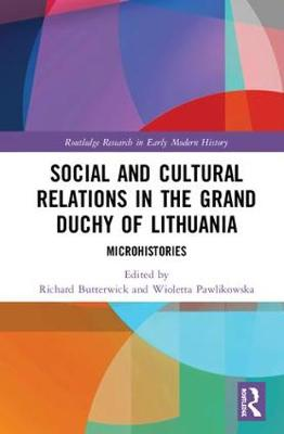 Social and Cultural Relations in the Grand Duchy of Lithuania: Microhistories (Hardback)