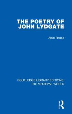 The Poetry of John Lydgate - Routledge Library Editions: The Medieval World 40 (Hardback)