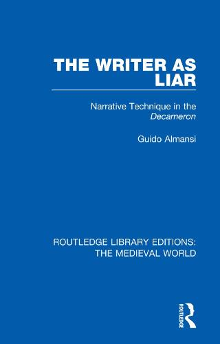 The Writer as Liar: Narrative Technique in the Decameron - Routledge Library Editions: The Medieval World 2 (Hardback)
