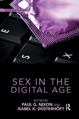 Sex in the Digital Age - Sexualities in Society (Paperback)