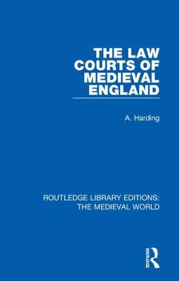 The Law Courts of Medieval England - Routledge Library Editions: The Medieval World 18 (Hardback)