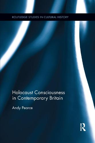 Holocaust Consciousness in Contemporary Britain (Paperback)