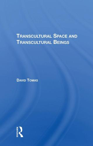 Transcultural Space And Transcultural Beings (Hardback)