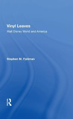 Vinyl Leaves: Walt Disney World And America (Hardback)