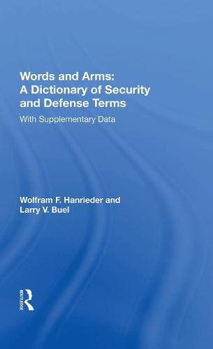 Words And Arms: A Dictionary Of Security And Defense Terms: With Supplementary Data (Hardback)
