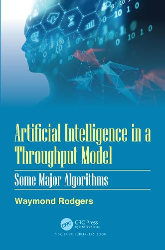 Artificial Intelligence in a Throughput Model: Some Major Algorithms: Some Major Algorithms (Hardback)