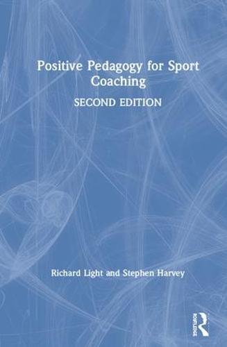 Positive Pedagogy for Sport Coaching (Hardback)
