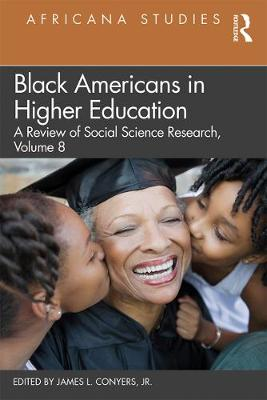 Black Americans in Higher Education: Africana Studies: A Review of Social Science Research, Volume 8 (Hardback)