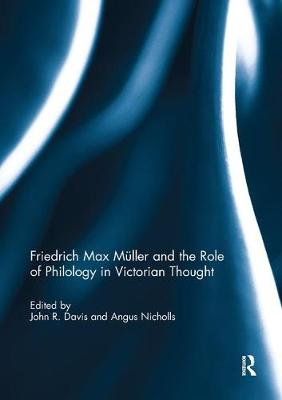 Friedrich Max Muller and the Role of Philology in Victorian Thought (Paperback)