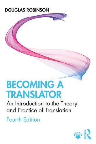 Becoming a Translator: An Introduction to the Theory and Practice of Translation (Hardback)