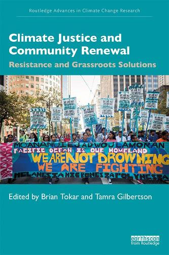 Climate Justice and Community Renewal: Resistance and Grassroots Solutions - Routledge Advances in Climate Change Research (Paperback)
