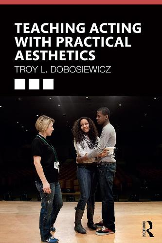 Teaching Acting with Practical Aesthetics (Paperback)
