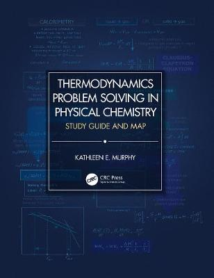 Thermodynamics Problem Solving in Physical Chemistry: Study Guide and Map (Paperback)