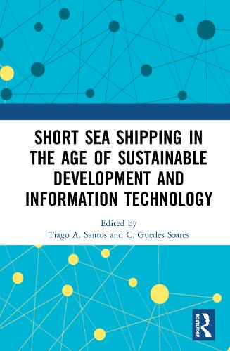 Short Sea Shipping in the Age of Sustainable Development and Information Technology (Hardback)