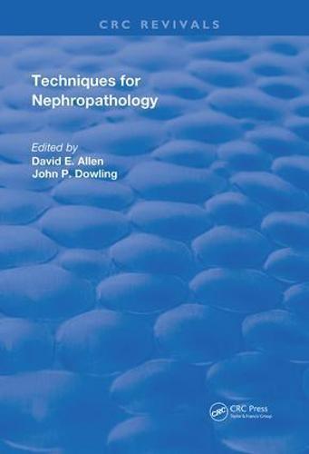 Techniques For Nephropathology - Routledge Revivals (Hardback)