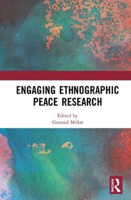 Engaging Ethnographic Peace Research (Hardback)