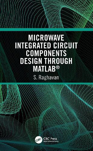 Microwave Integrated Circuit Components Design through MATLAB (R) (Hardback)