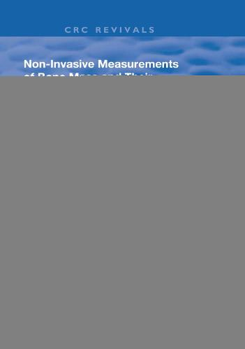 Non-Invasive Measurements of Bone Mass & Their Clinical Application - Routledge Revivals (Hardback)