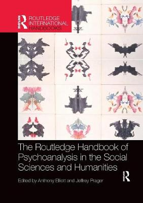 The Routledge Handbook of Psychoanalysis in the Social Sciences and Humanities (Paperback)