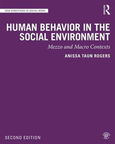 Human Behavior in the Social Environment: Mezzo and Macro Contexts (Paperback)
