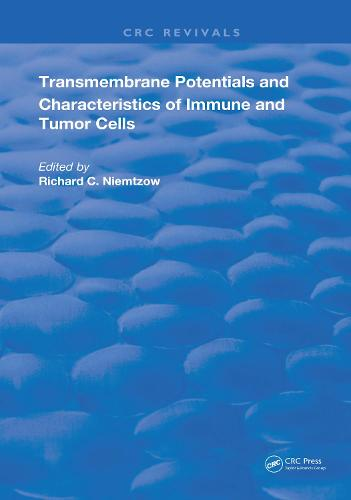 Transmembrane Potentials & Characters Immune & Tumor Cell - Routledge Revivals (Hardback)