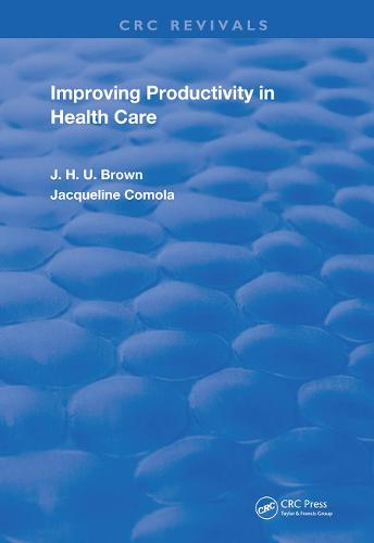 Improving Productivity In Health Care - Routledge Revivals (Hardback)