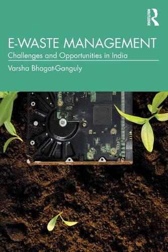 E-Waste Management: Challenges and Opportunities in India (Paperback)