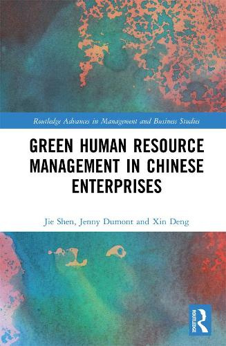 Green Human Resource Management in Chinese Enterprises - Routledge Advances in Management and Business Studies (Hardback)