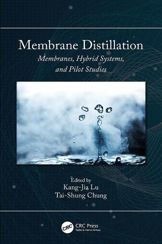 Membrane Distillation: Membranes, Hybrid Systems and Pilot Studies (Hardback)