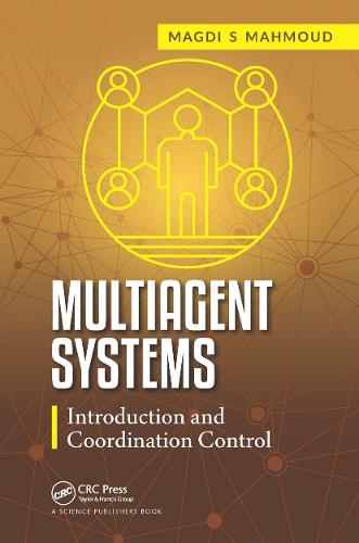 Multiagent Systems: Introduction and Coordination Control (Hardback)